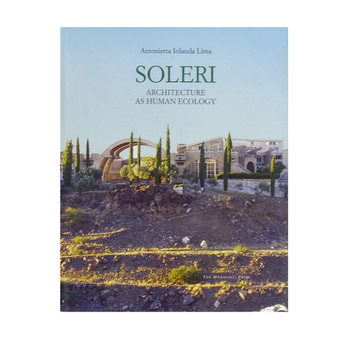Soleri: Architecure As Human Ecology