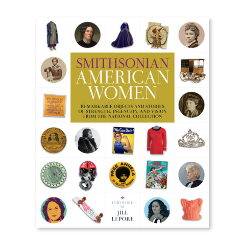 White cover with a centered gold rectangle containing title and publisher information bordered by six rows of 23 images associated with notable American women including portraits,  clothing, banners, posters, products, publications and inventions.