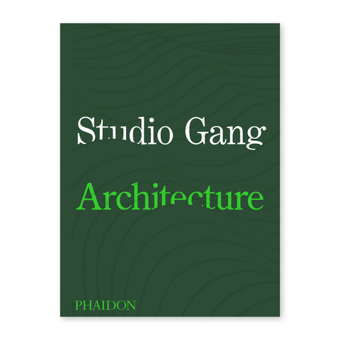 A book with a dark green cover. The cover features text that reads 'Studio Gang, in white text, and 'Architecture' in green. The text is surrounded by a series of curved lines that cover the book, including certain sections of the text. Phaidon, the name of the publishing company is printed in green text on the bottom left of the cover.