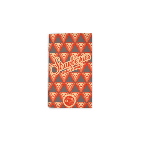 "Small, gray book cover featuring an all-over pattern of red strawberry slices. Script text in an upward angle reading ""Strawberries"" at upper center. Short Stack Editions logo at bottom center."