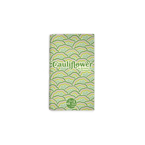 "Small book cover featuring an all-over pattern of green and purples cauliflower tops, resembling mountain ranges. Text reading ""Cauliflower"" at upper center. Short Stack Editions logo at bottom center."