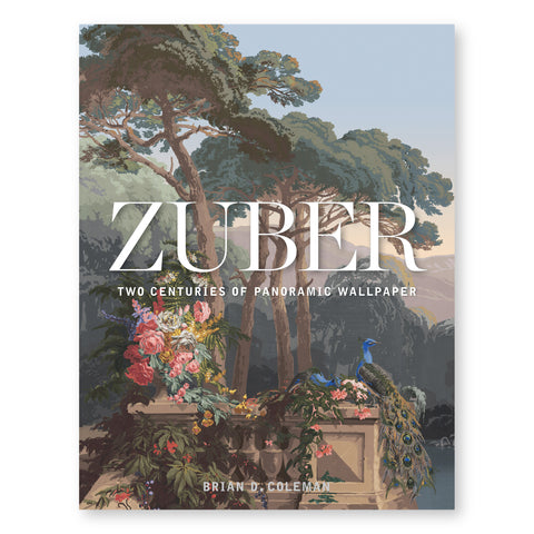 Large book cover featuring a scenic woodblock wallpaper. Text overlaid reads Zuber: Two Centuries of Panoramic Wallpapers.
