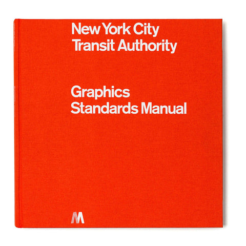 "Red square book cover with the words ""New York City Transit Authority"" printed in white sans serif font at top and the words ""Graphics Standards Manual"" printed in the same font near the middle"