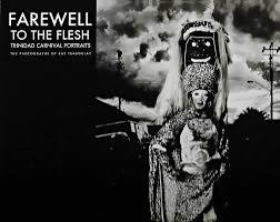 Farewell to the Flesh Trinidad Carnival Portraits - 362740