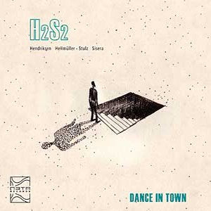 H2S2 - DANCE IN TOWN