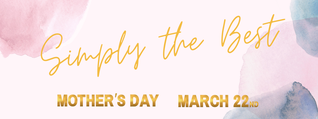 Simply the Best, Mother's Day March 22nd