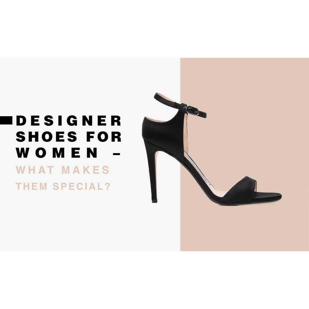 Designer Shoes For Women – What Makes Them Special?