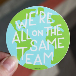 eco friendly, sticker, we're all on the same team, world, world sticker, eco friendly sticker, plastic free, sustainable, sustainability, climate change, global warming, climate crisis, together, join together