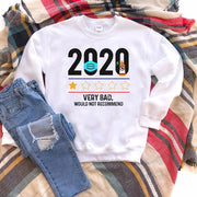 2020 Very Bad Would Not Recommend Sweatshirt - DERNIER CRI