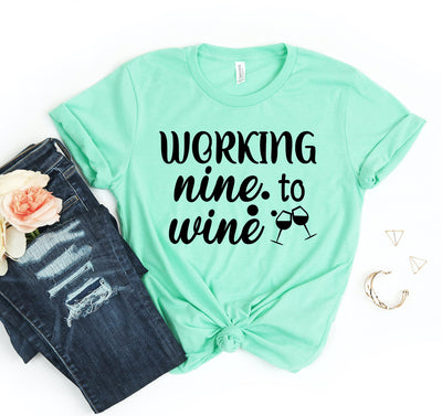 Working Nine To Wine T-shirt - DERNIER CRI
