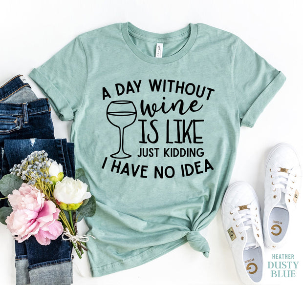 A day without wine T-shirt - DERNIER CRI