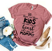 They Call Me Mommy T-shirt - DERNIER CRI
