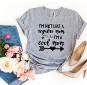 I'm Not Like a Regular Mom I'm a Cool Mom T-shirt - DERNIER CRI