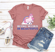 Being Weird Is Beautiful T-shirt - DERNIER CRI