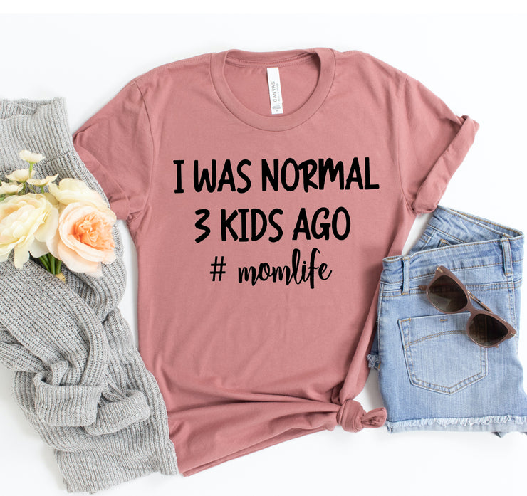 I Was Normal three Kids Ago T-shirt - DERNIER CRI
