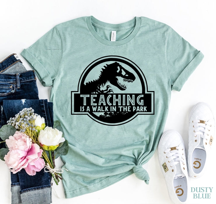 Teaching Is A Walk In The Park T-shirt - DERNIER CRI