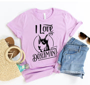 I Love My Doberman T-shirt - DERNIER CRI