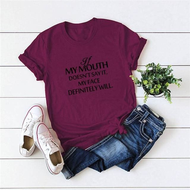 If My Mouth Doesn't Say It T-shirt - DERNIER CRI
