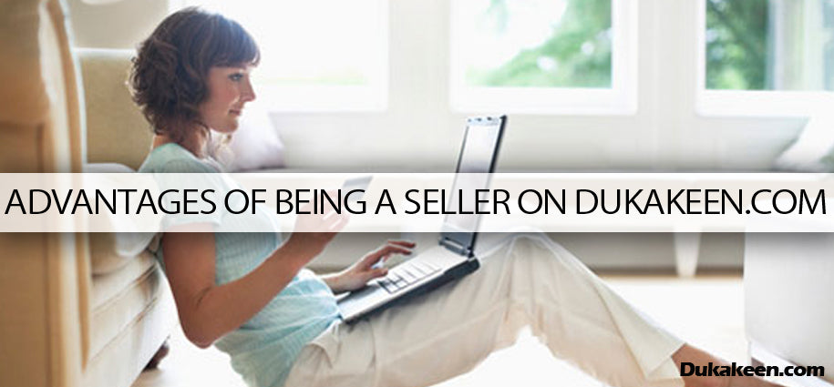 Advantages of being a seller on Dukakeen