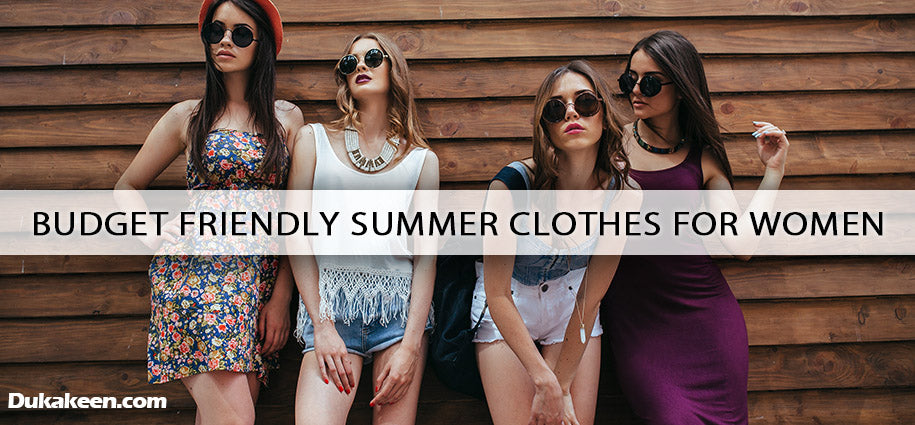 Budget friendly summer clothes for women