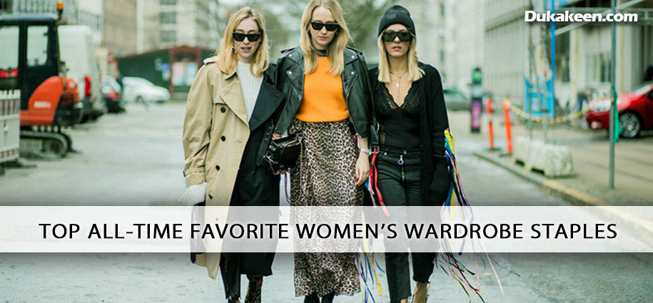 Top All-time Favorite Women's Wardrobe Staples
