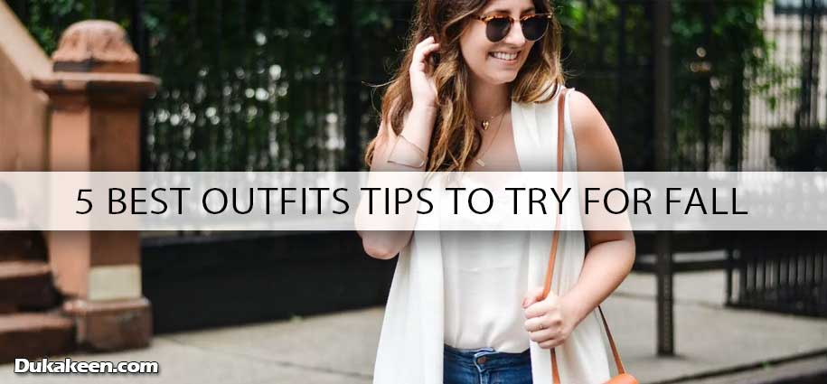 5 Best Outfits Tips To Try For Fall