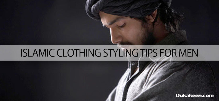 Islamic clothing style tips for men