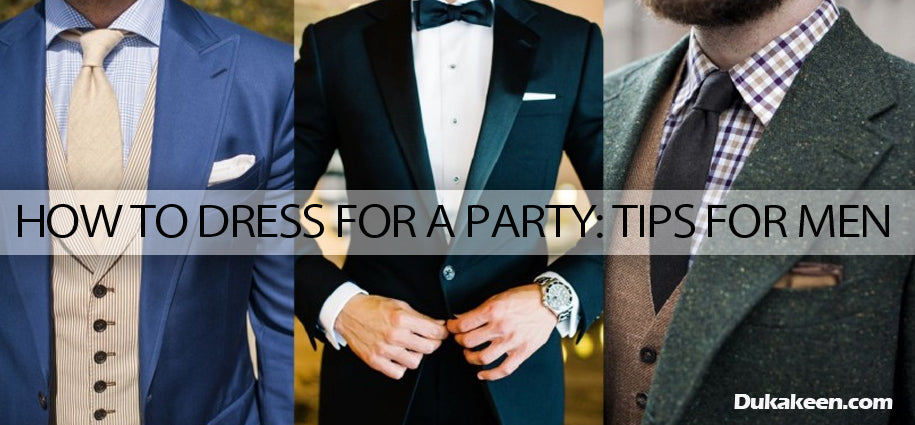 Tips for men to how to dress for a party