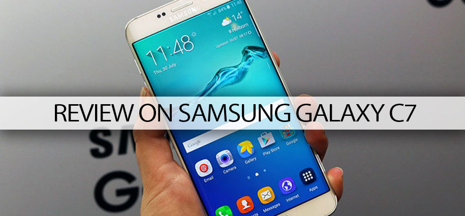 Review on Samsung galaxy C7