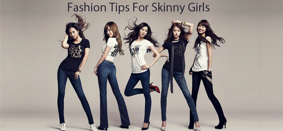 Fashion style tips for skinny girls