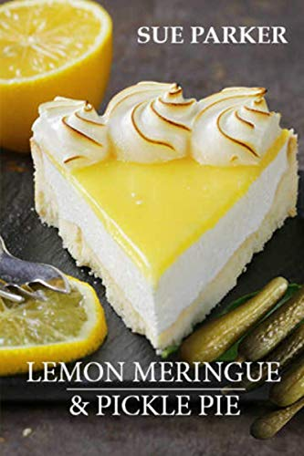 غلاف ورقي Lemon Meringue & Pickle Pie - 19 أغسطس 2020