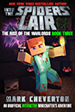 Into the Spiders' Lair: The Rise of the Warlords Book Three: An Unofficial Minecrafter's Adventure Kindle Edition