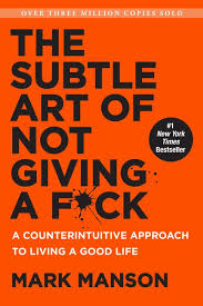 Story Book- The Subtle Art of Not Giving a F*ck : A Counterintuitive Approach to Living a Good Life