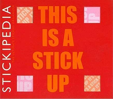 STICKIEPEDIA -THIS IS A STICK UP
