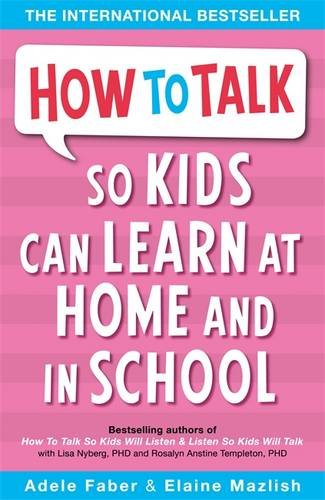 How To Talk So Kids Can Learn At Home & In School
