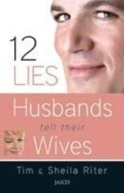 12 LIES HUSBANDS TELL THEIR WIVES