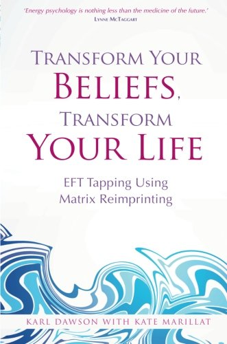 TRANSFORM YOUR BELIEFS TRANSFORM YOUR LIFE