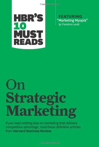 HBRS 10 MUST READS-STRATEGIC MARKETING