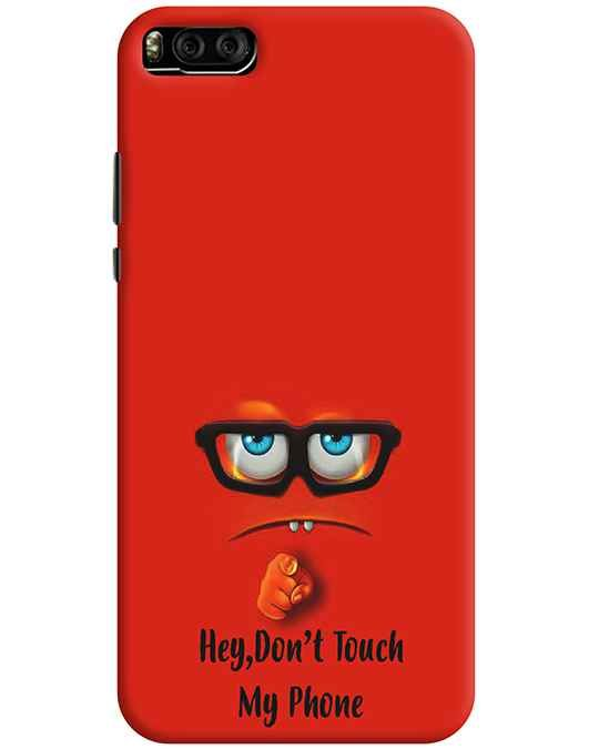 DON'T TOUCH MY PHONE MI 6 MOBILE COVER