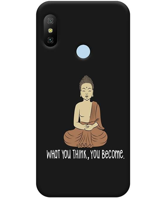 What You Think You Become Mi A2 Mobile Cover