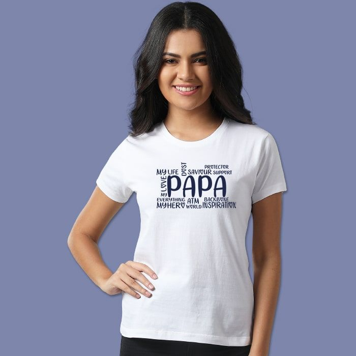 My Papa T-Shirts For Girls