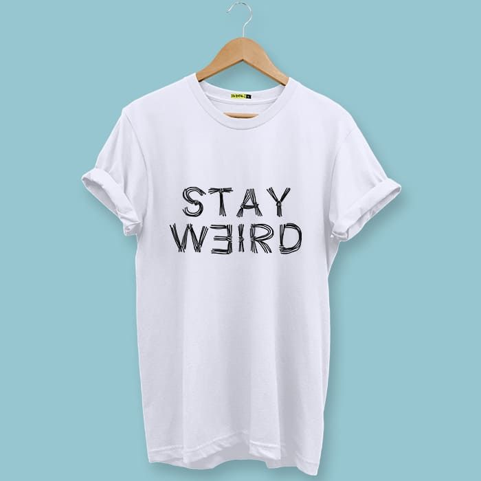 Stay Weird Printed T-Shirt For Men