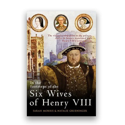 Signed Copy: In the Footsteps of the Six Wives of Henry VIII