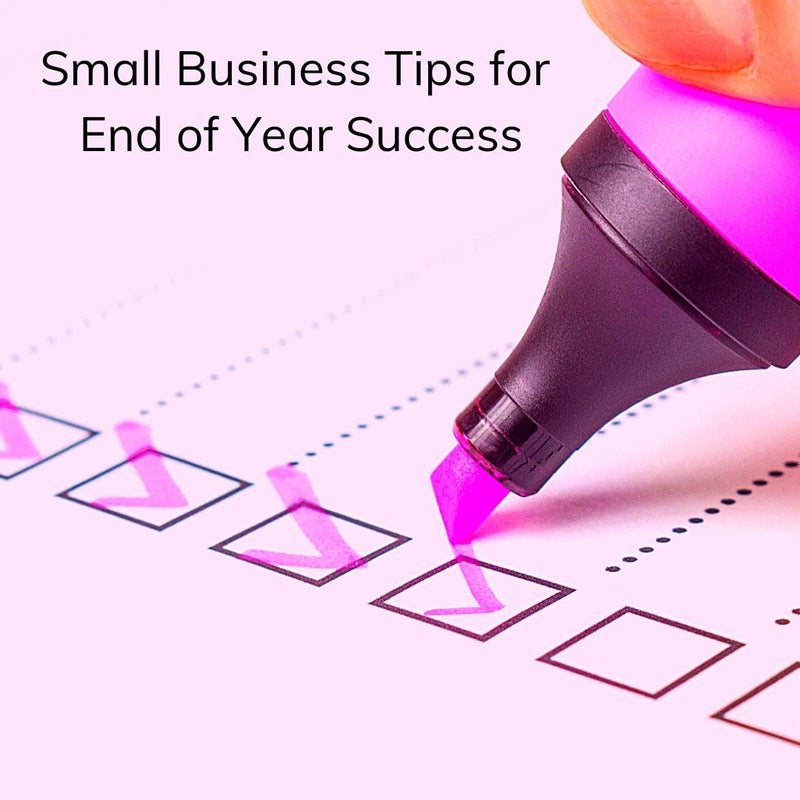 Small Business Tips for End of Year Success