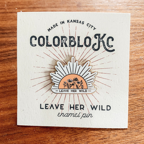 Leave Her Wild - Enamel Pin