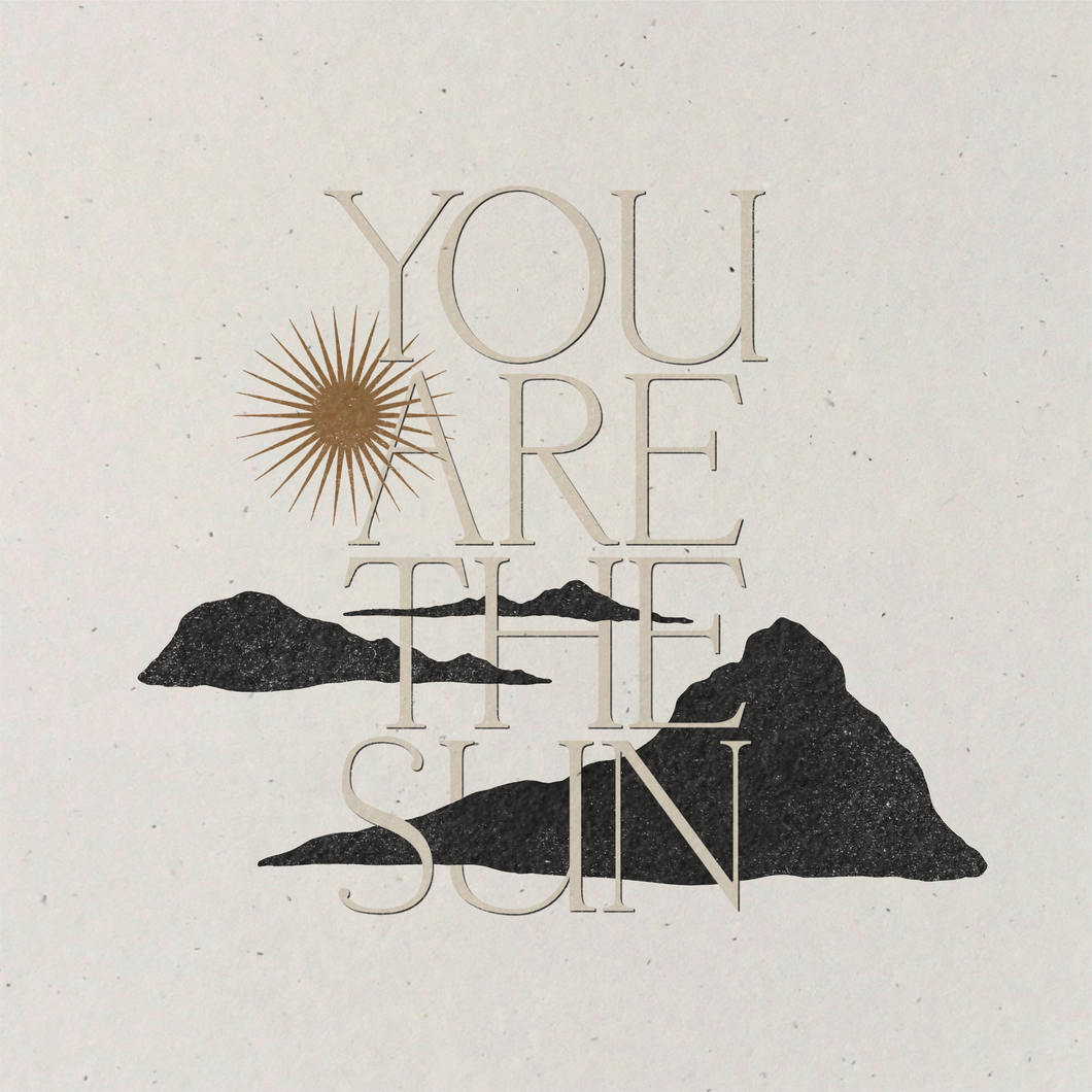 You Are The Sun