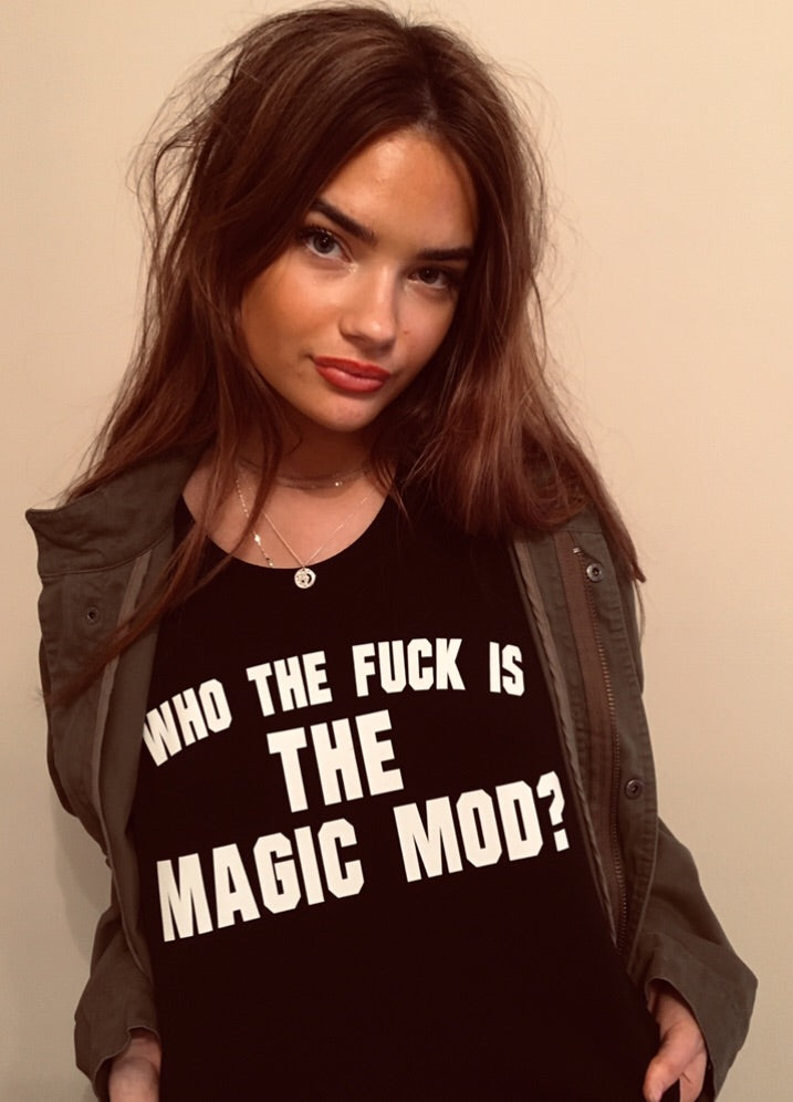 Who The Fuck Is The Magic Mod T-shirt