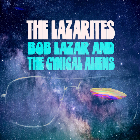 The Lazarites Bob Lazar and the Cynical Aliens
