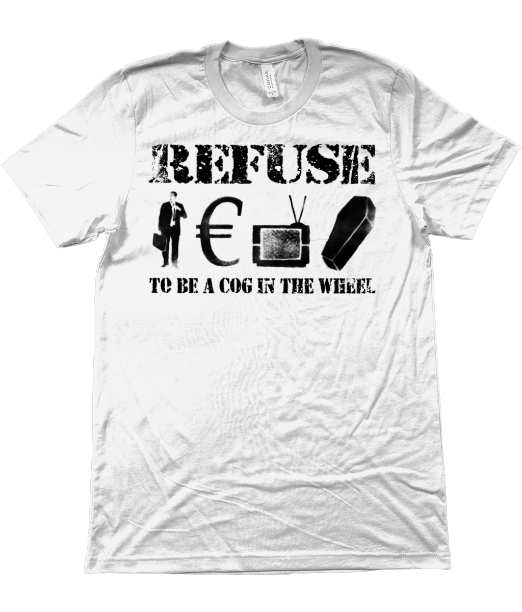 Refuse to be a Cog in the Wheel (Black Print)