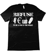 Refuse to be a Cog in the Wheel (White Print)